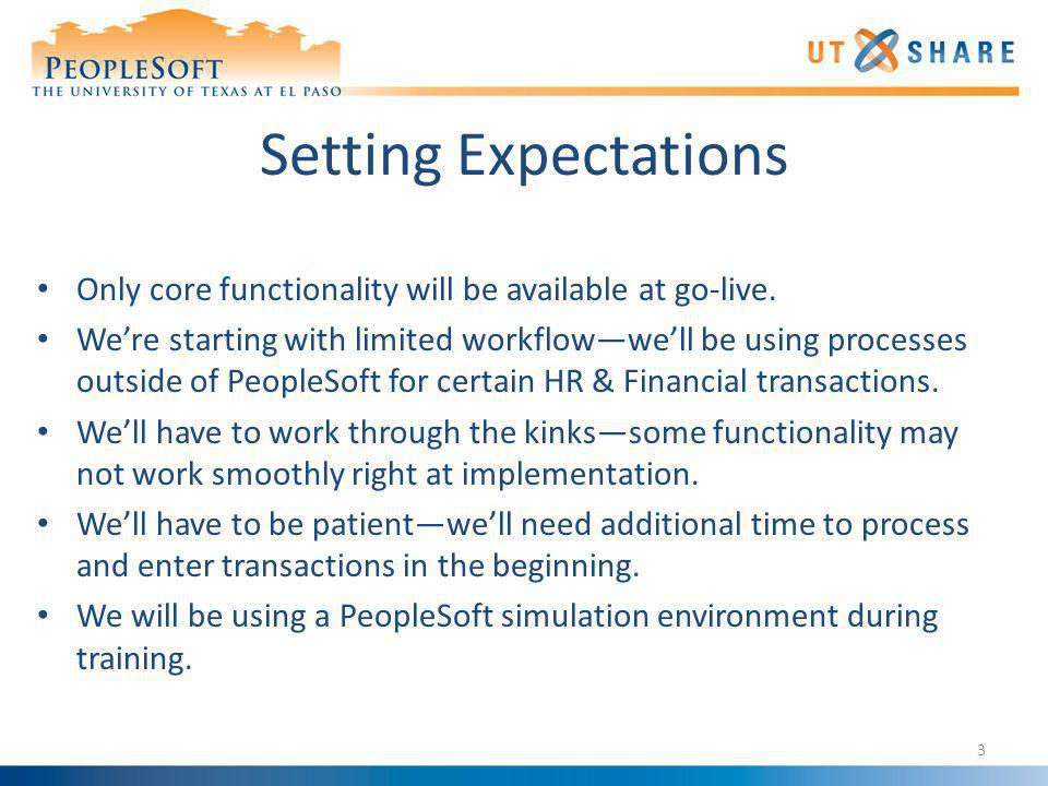 Setting Expectations Only core functionality will be available at go-live.