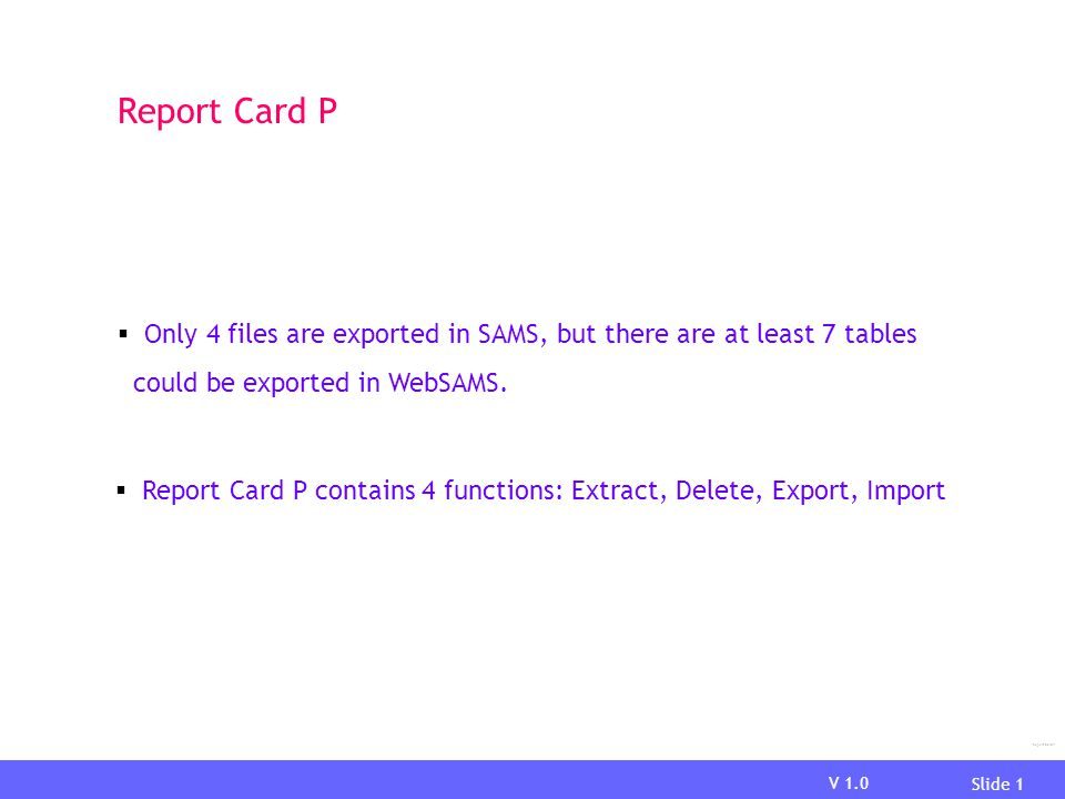 Report Card P Only 4 files are exported in SAMS, but there are at least 7 tables. could be exported in WebSAMS.