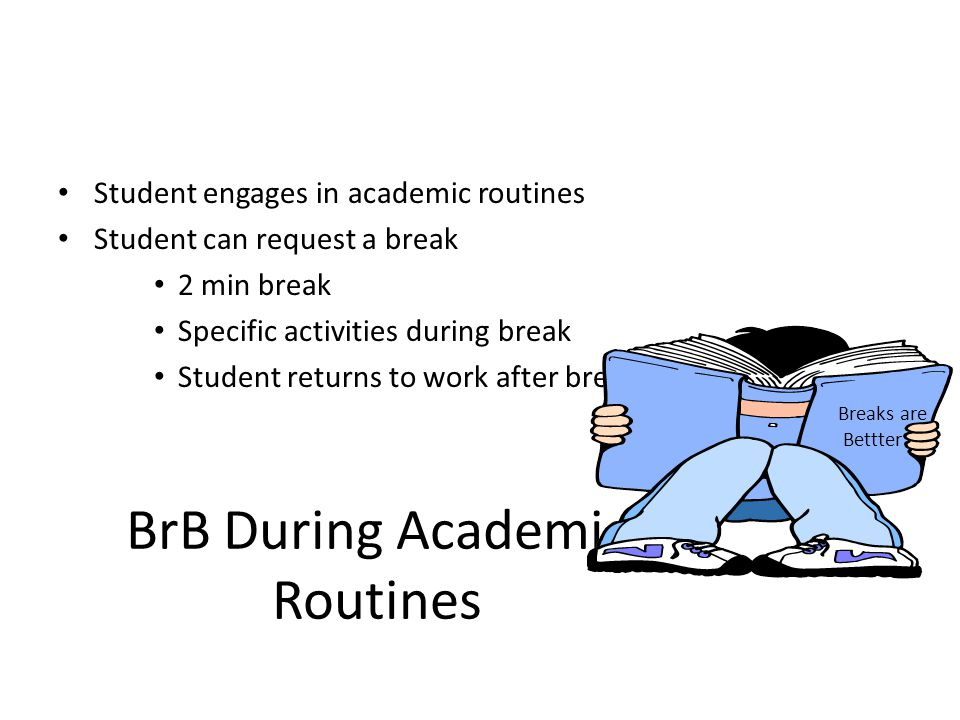 BrB During Academic Routines