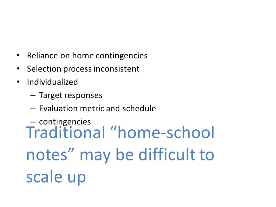 Traditional home-school notes may be difficult to scale up