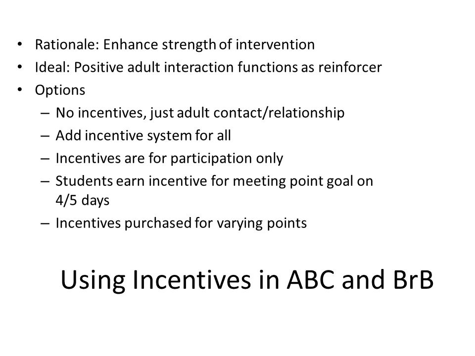Using Incentives in ABC and BrB