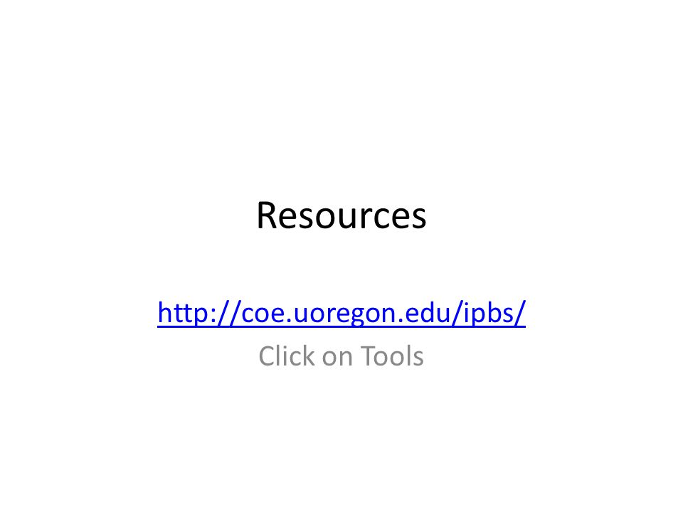 http://coe.uoregon.edu/ipbs/ Click on Tools