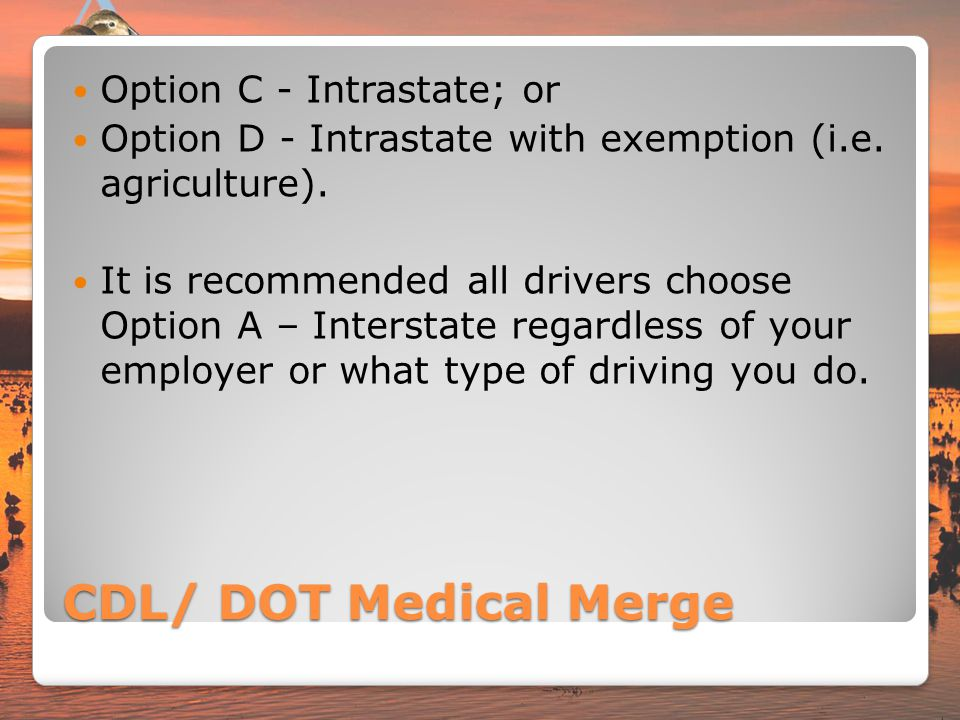 CDL/ DOT Medical Merge Option C - Intrastate; or