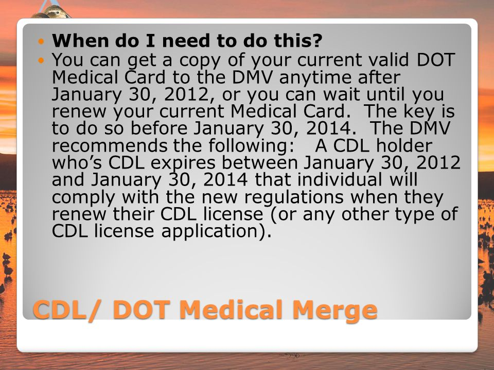 CDL/ DOT Medical Merge When do I need to do this