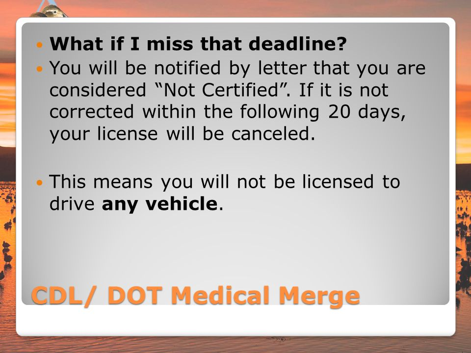 CDL/ DOT Medical Merge What if I miss that deadline