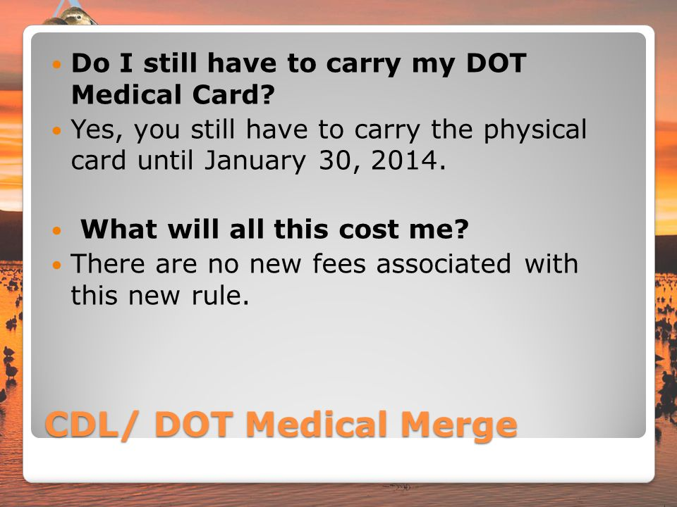 CDL/ DOT Medical Merge Do I still have to carry my DOT Medical Card