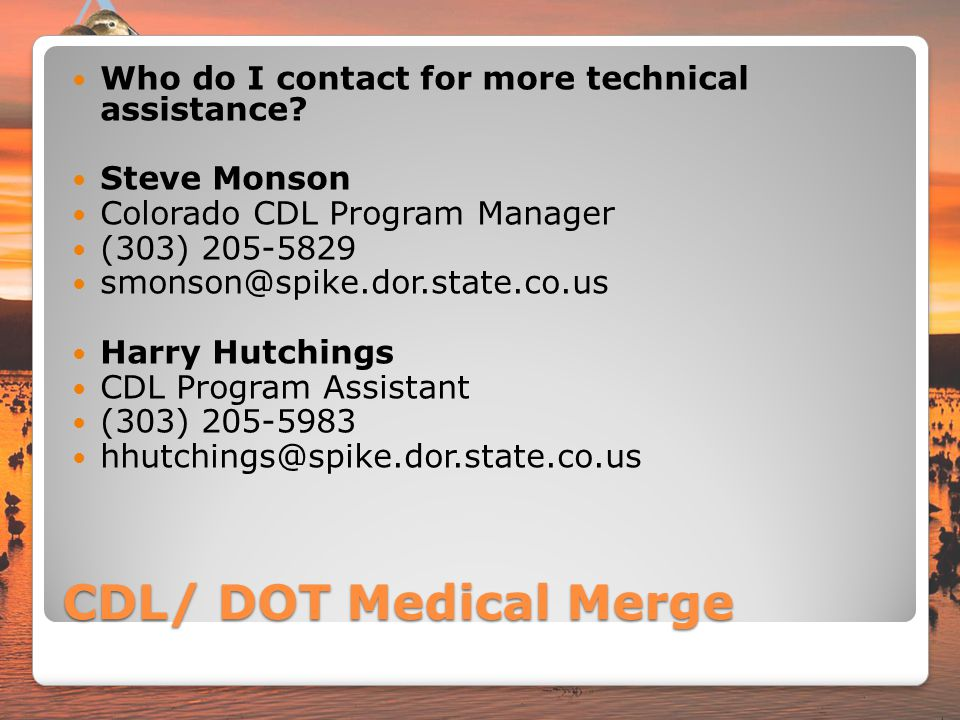 CDL/ DOT Medical Merge Who do I contact for more technical assistance