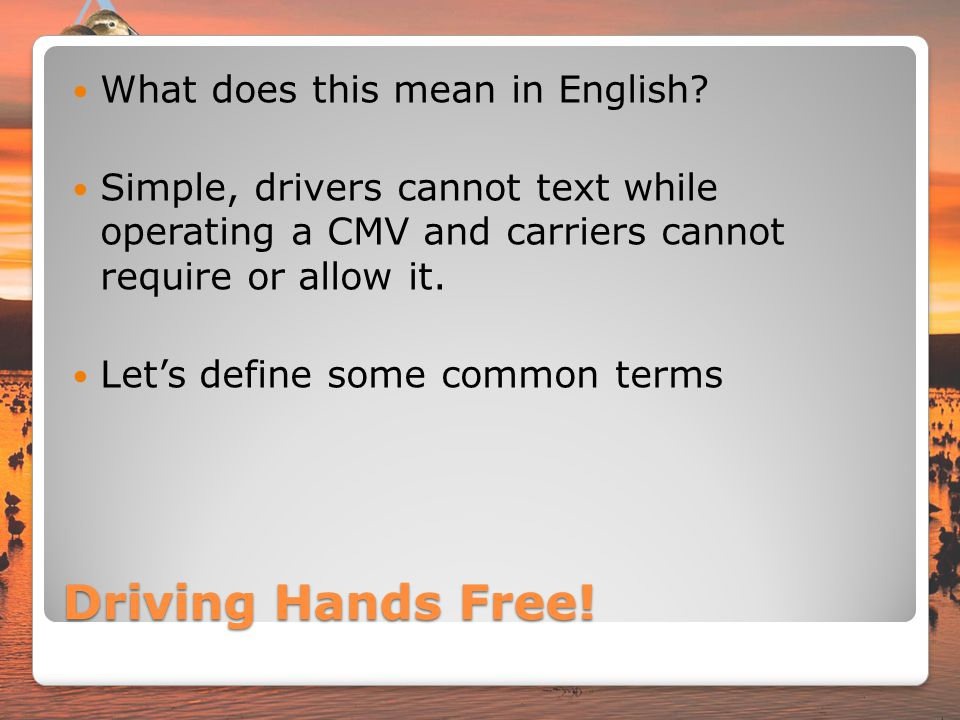 Driving Hands Free! What does this mean in English
