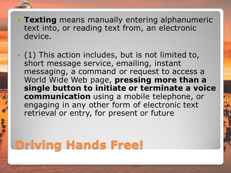 Texting means manually entering alphanumeric text into, or reading text from, an electronic device.