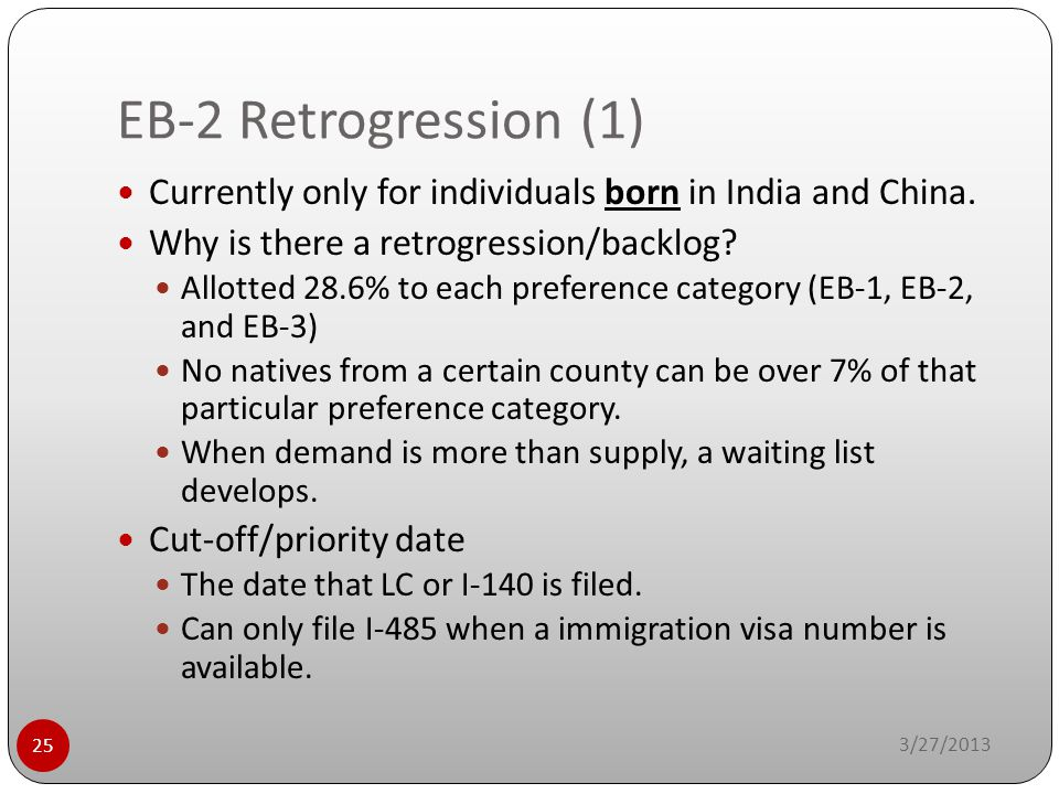 EB-2 Retrogression (1) Currently only for individuals born in India and China. Why is there a retrogression/backlog