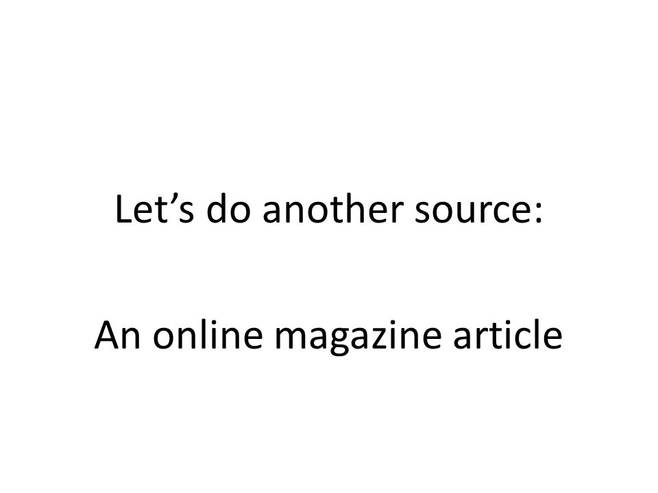 Let's do another source: An online magazine article