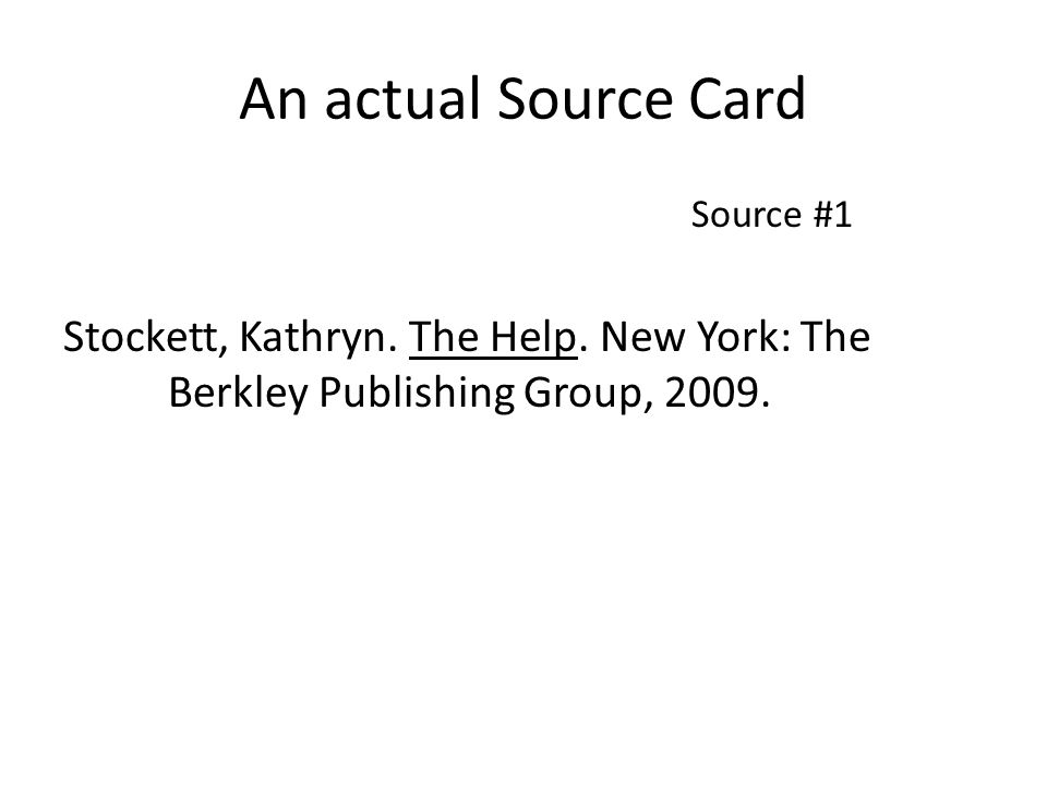 An actual Source Card Source #1. Stockett, Kathryn.
