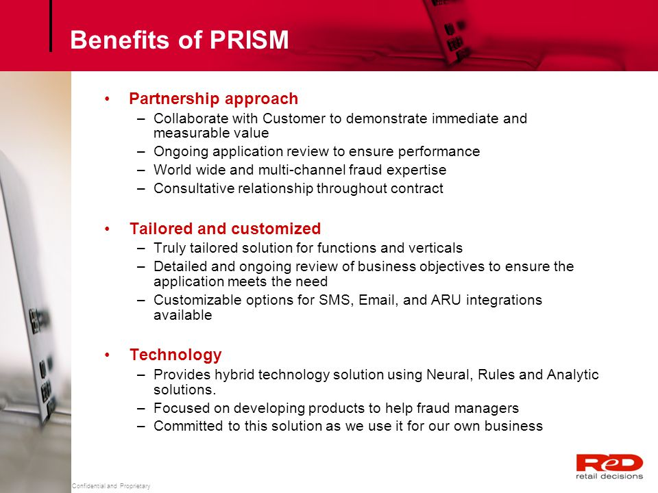 Benefits of PRISM Partnership approach Tailored and customized