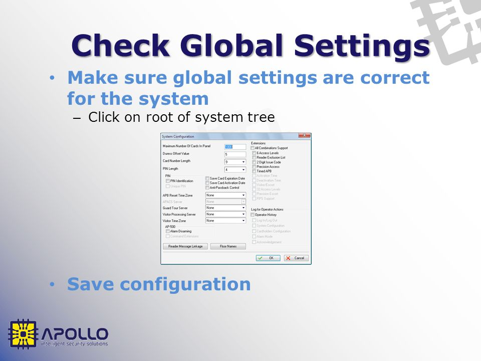 Check Global Settings Make sure global settings are correct for the system. Click on root of system tree.
