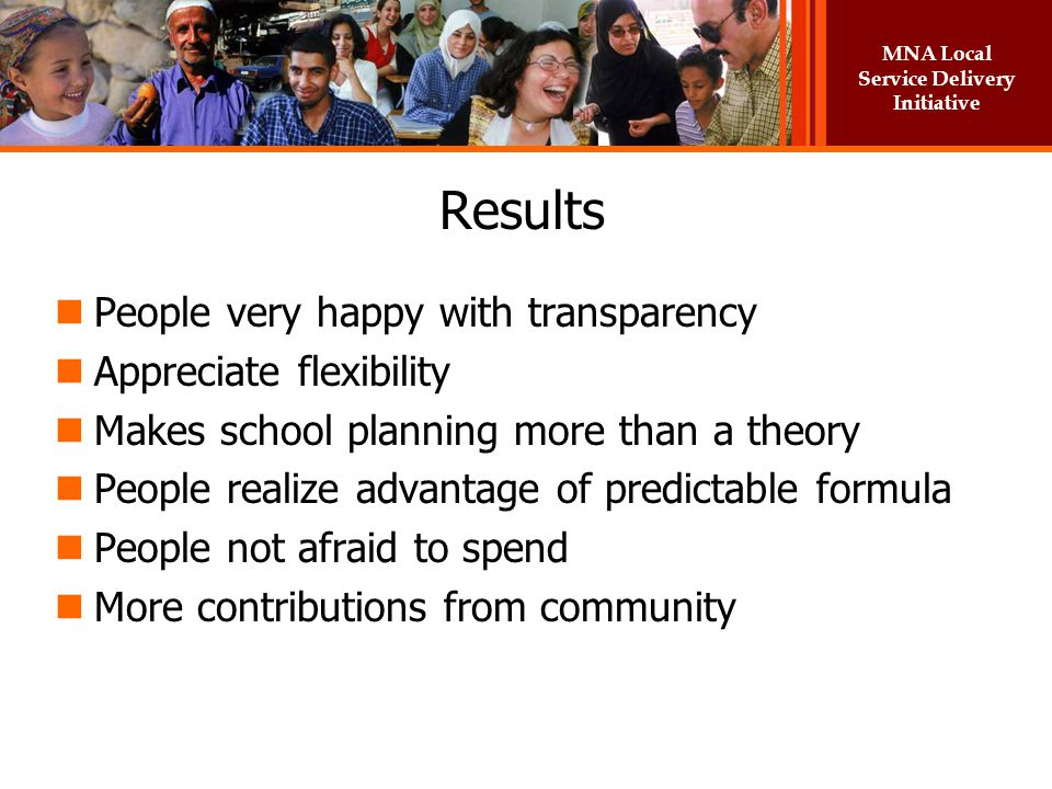 Results People very happy with transparency Appreciate flexibility