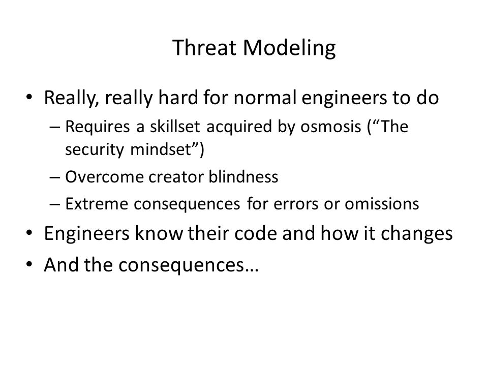 Threat Modeling Really, really hard for normal engineers to do