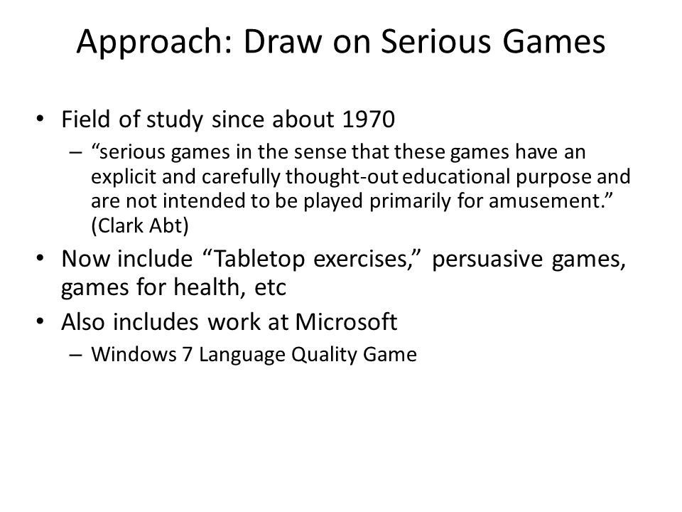 Approach: Draw on Serious Games