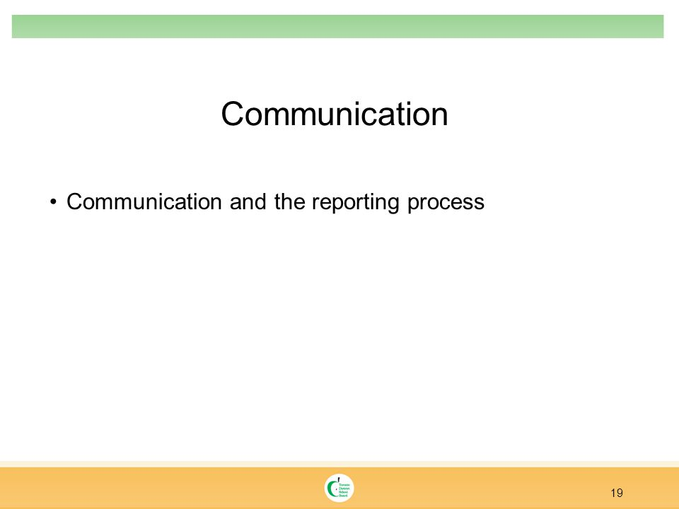Communication Communication and the reporting process