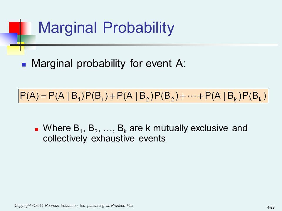 Marginal Probability Marginal probability for event A:
