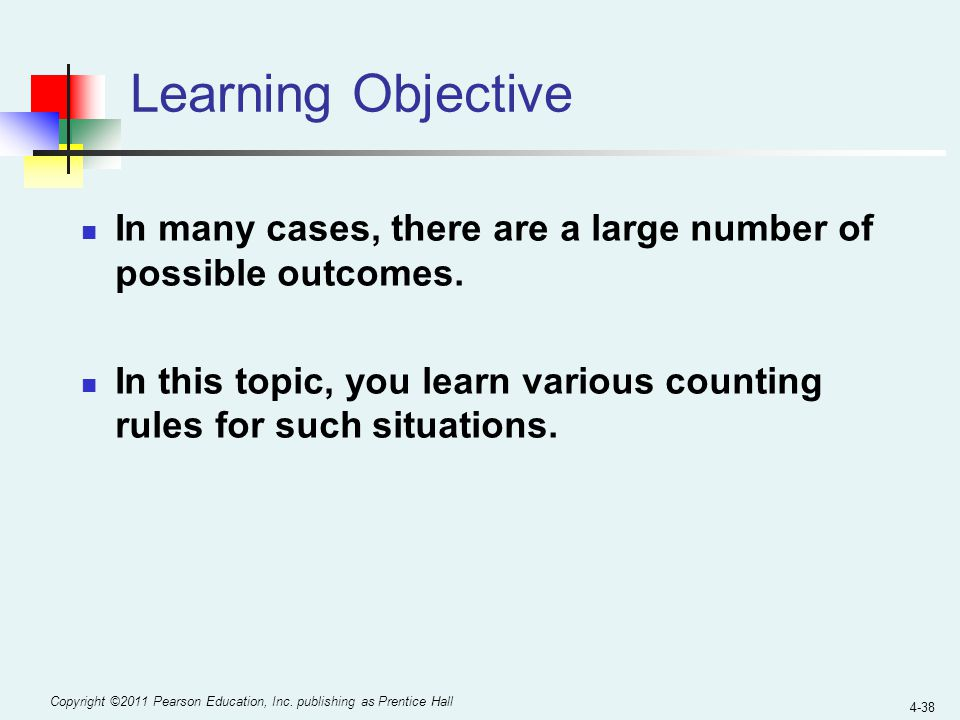 Learning Objective In many cases, there are a large number of possible outcomes.