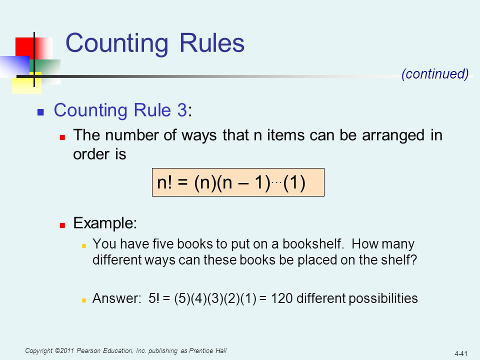 Counting Rules Counting Rule 3: n! = (n)(n – 1)…(1)