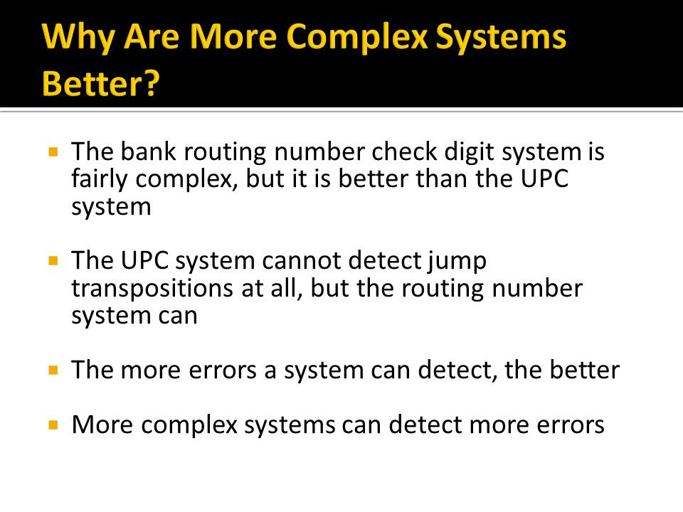 Why Are More Complex Systems Better