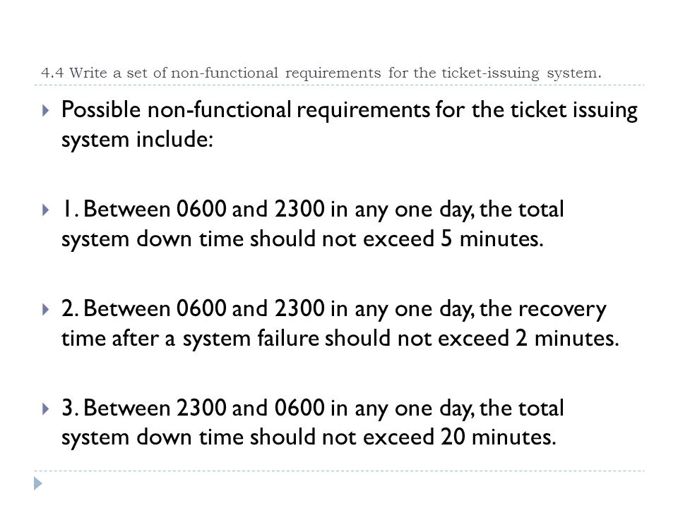 4.4 Write a set of non-functional requirements for the ticket-issuing system.
