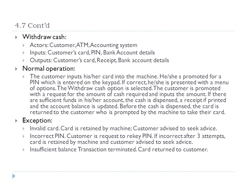 4.7 Cont'd Withdraw cash: Normal operation: Exception: