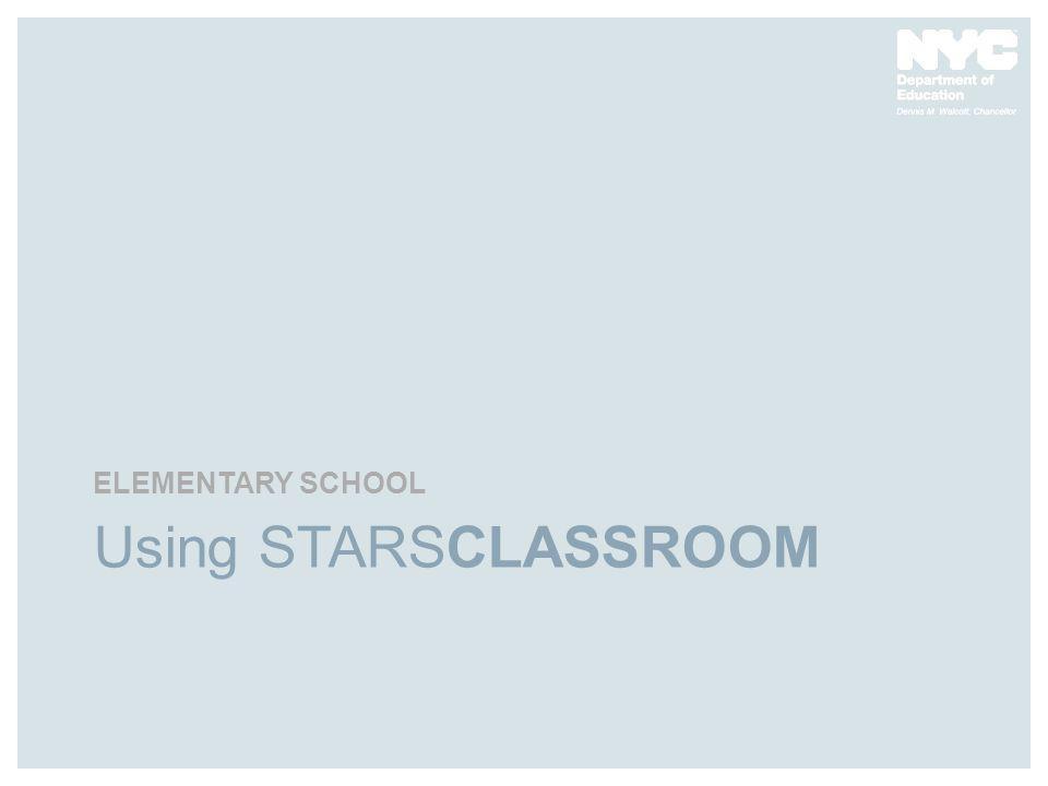 ELEMENTARY SCHOOL Using STARSCLASSROOM