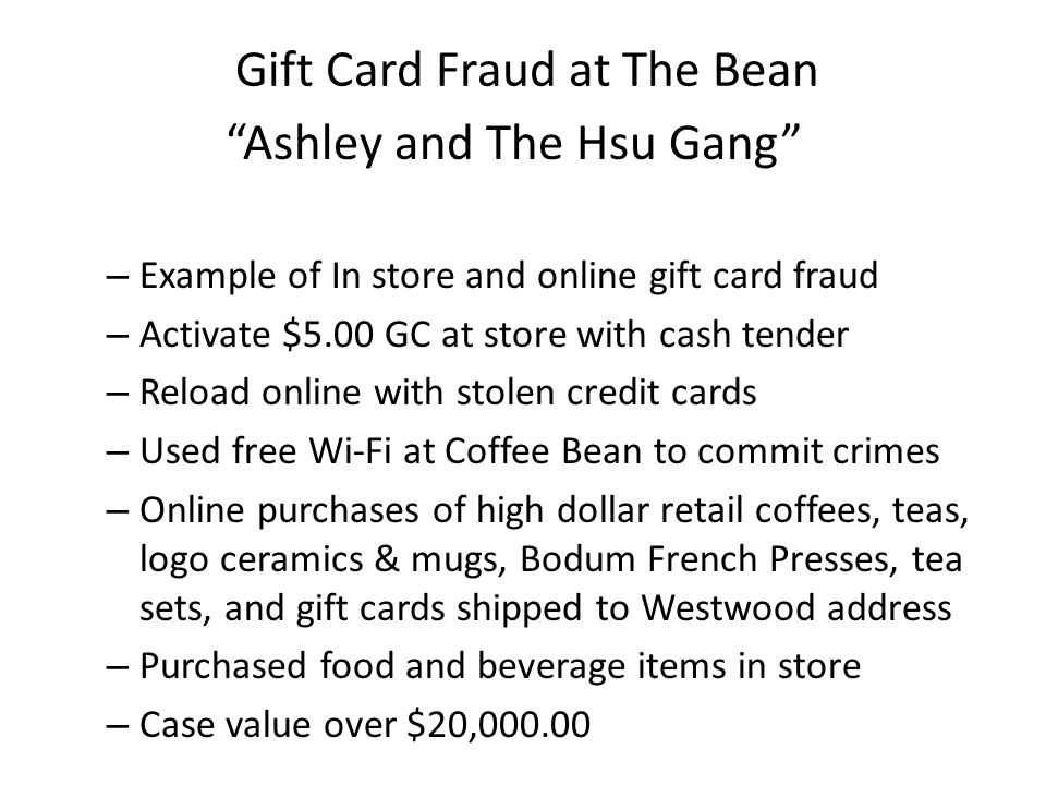 Gift Card Fraud at The Bean