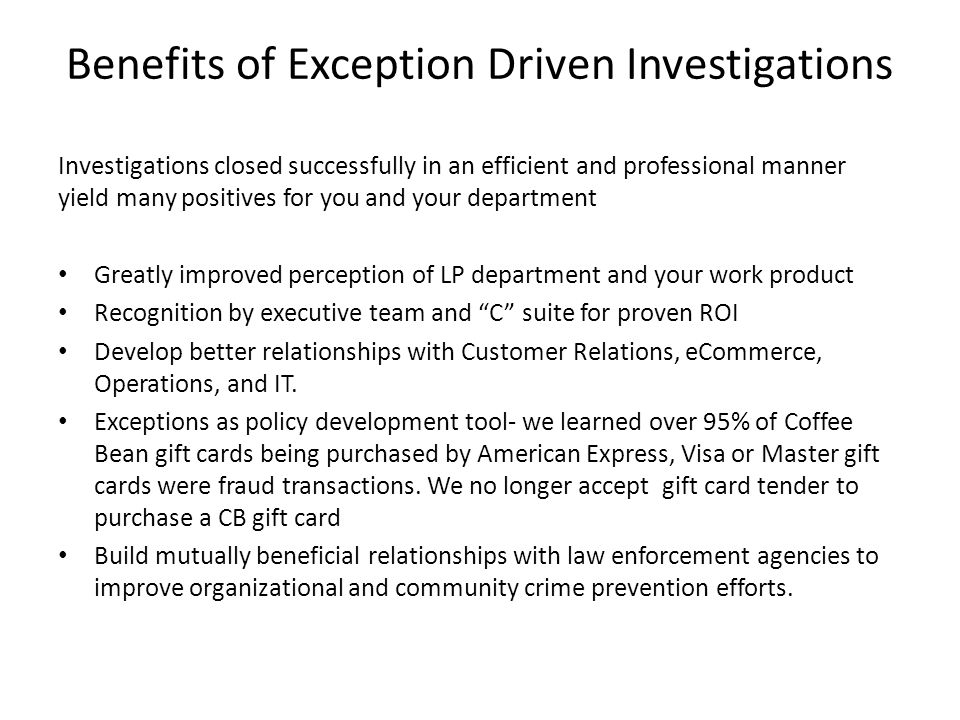 Benefits of Exception Driven Investigations
