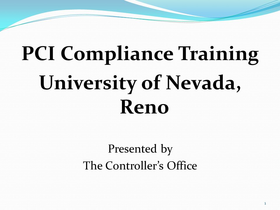 PCI Compliance Training University of Nevada, Reno