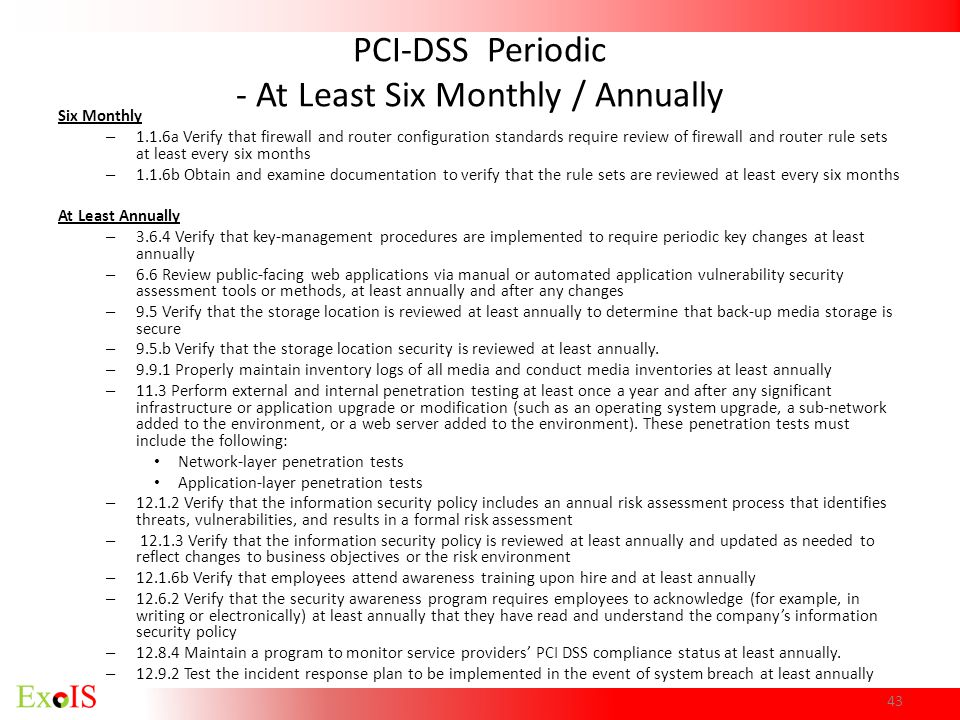 PCI-DSS Periodic - At Least Six Monthly / Annually