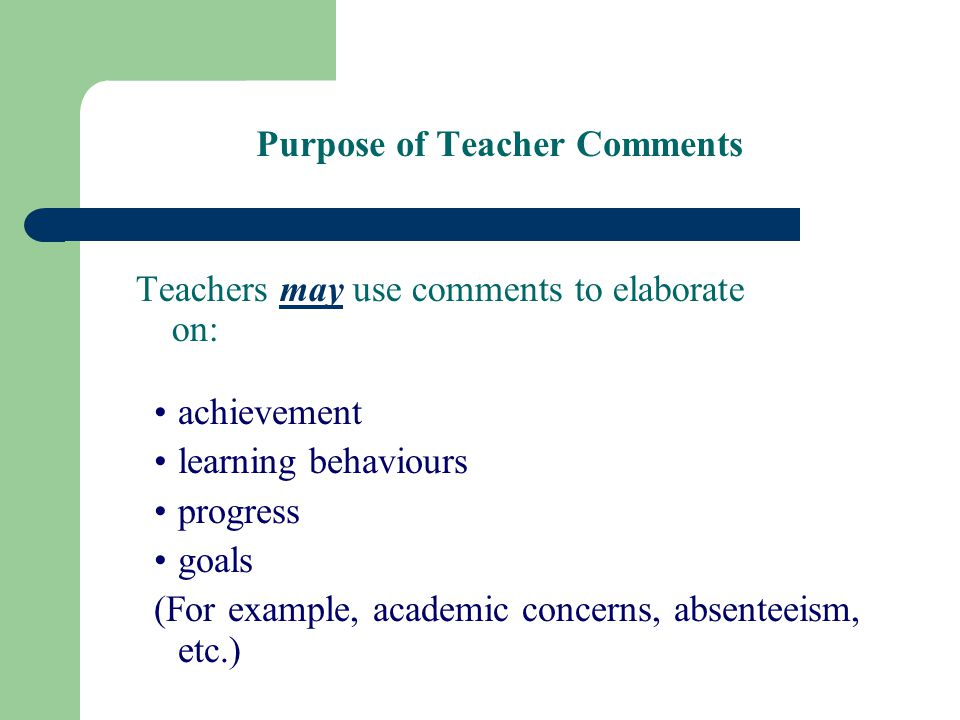 Purpose of Teacher Comments