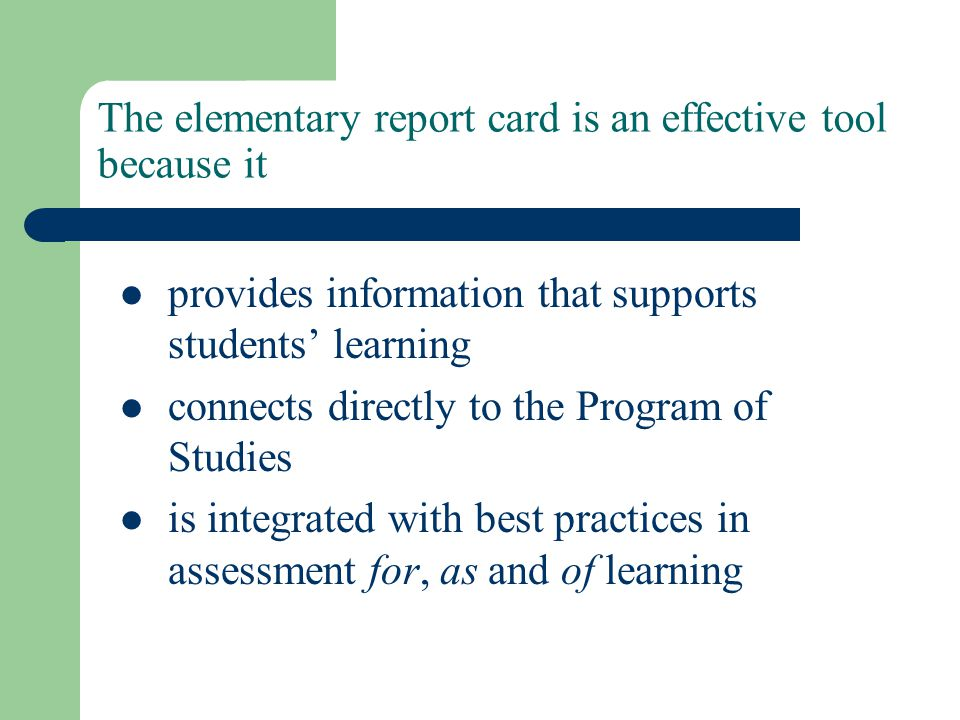 The elementary report card is an effective tool because it