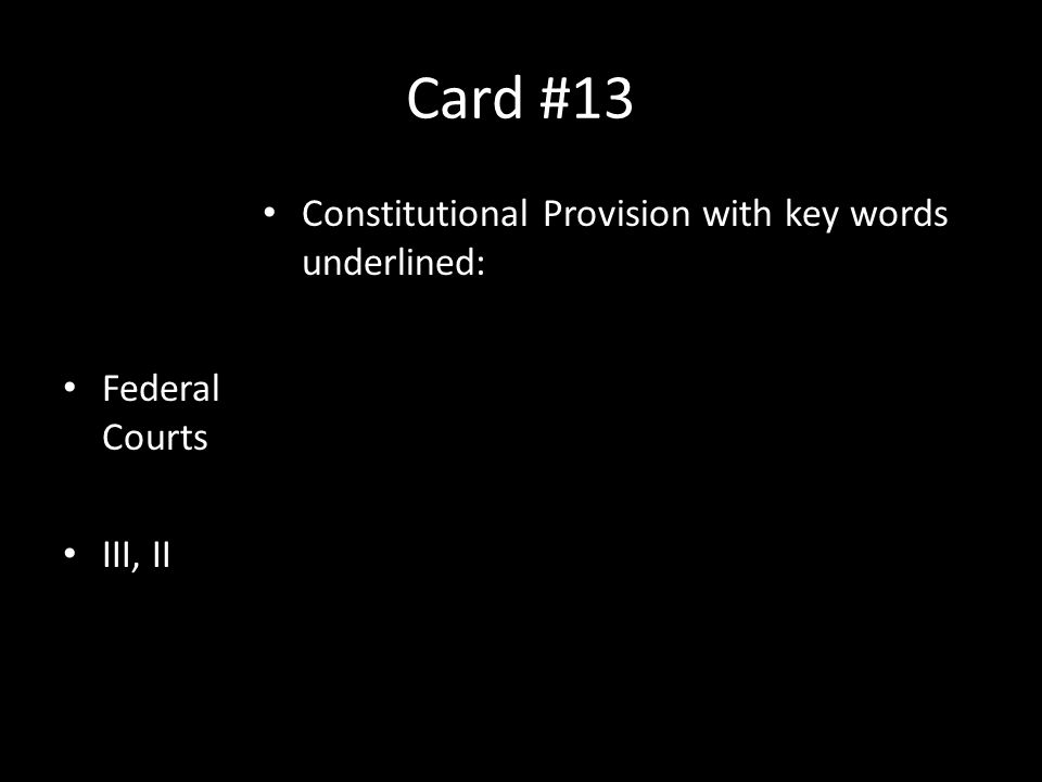 Card #13 Constitutional Provision with key words underlined:
