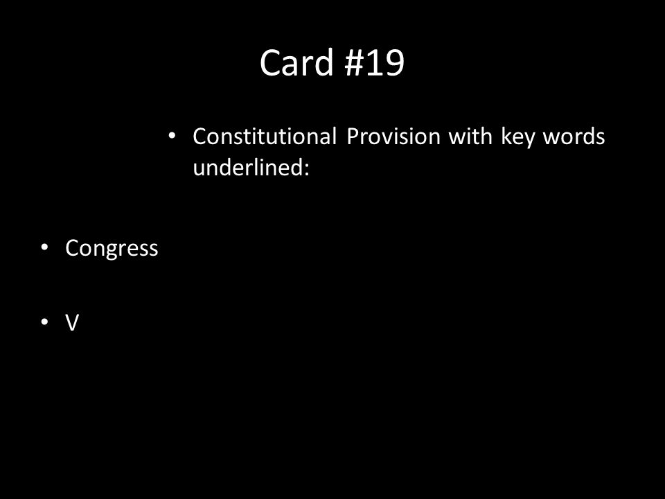 Card #19 Constitutional Provision with key words underlined: Congress