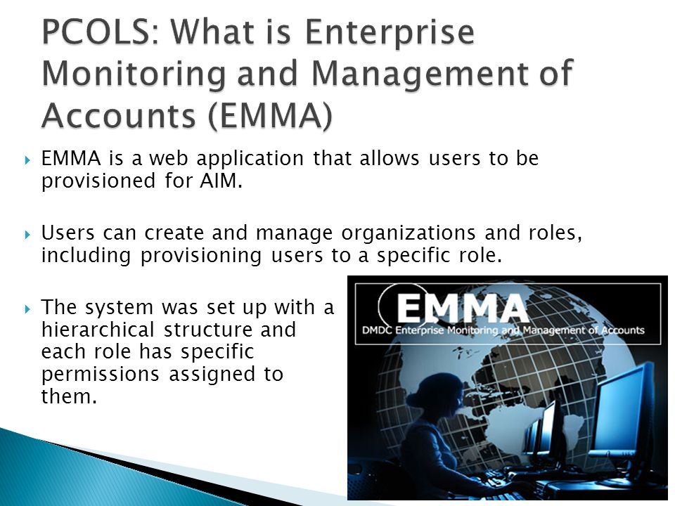 PCOLS: What is Enterprise Monitoring and Management of Accounts (EMMA)