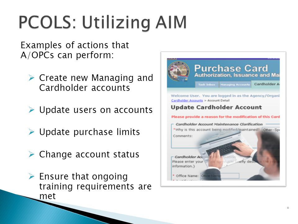 PCOLS: Utilizing AIM Examples of actions that A/OPCs can perform: