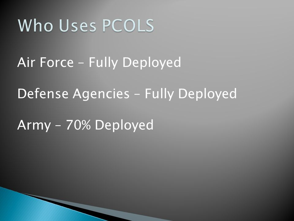 Who Uses PCOLS Air Force – Fully Deployed