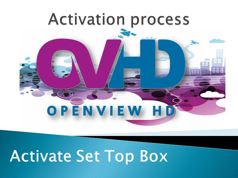 Activation process Activate Set Top Box