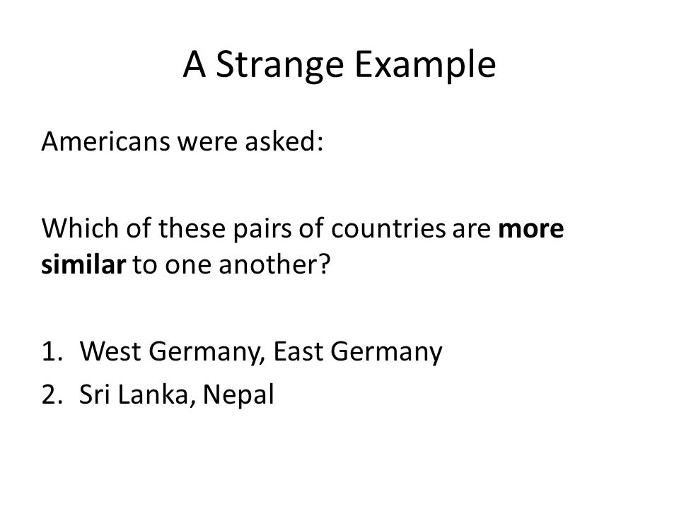 A Strange Example Americans were asked: