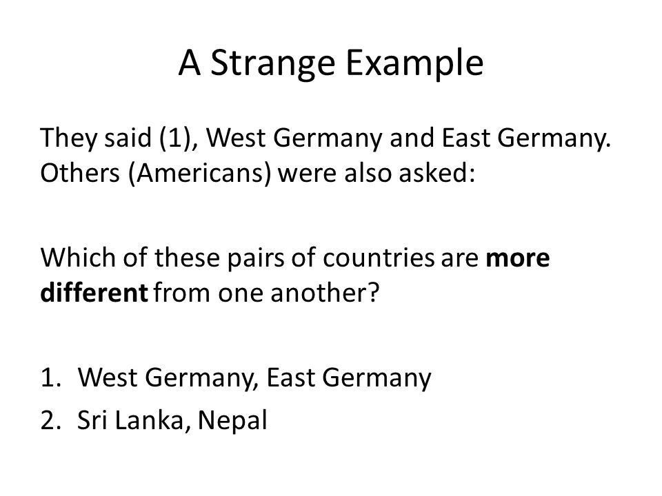 A Strange Example They said (1), West Germany and East Germany. Others (Americans) were also asked: