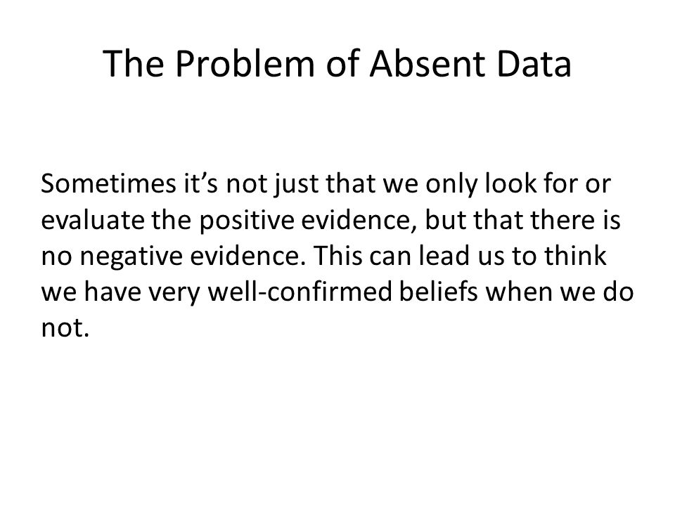 The Problem of Absent Data