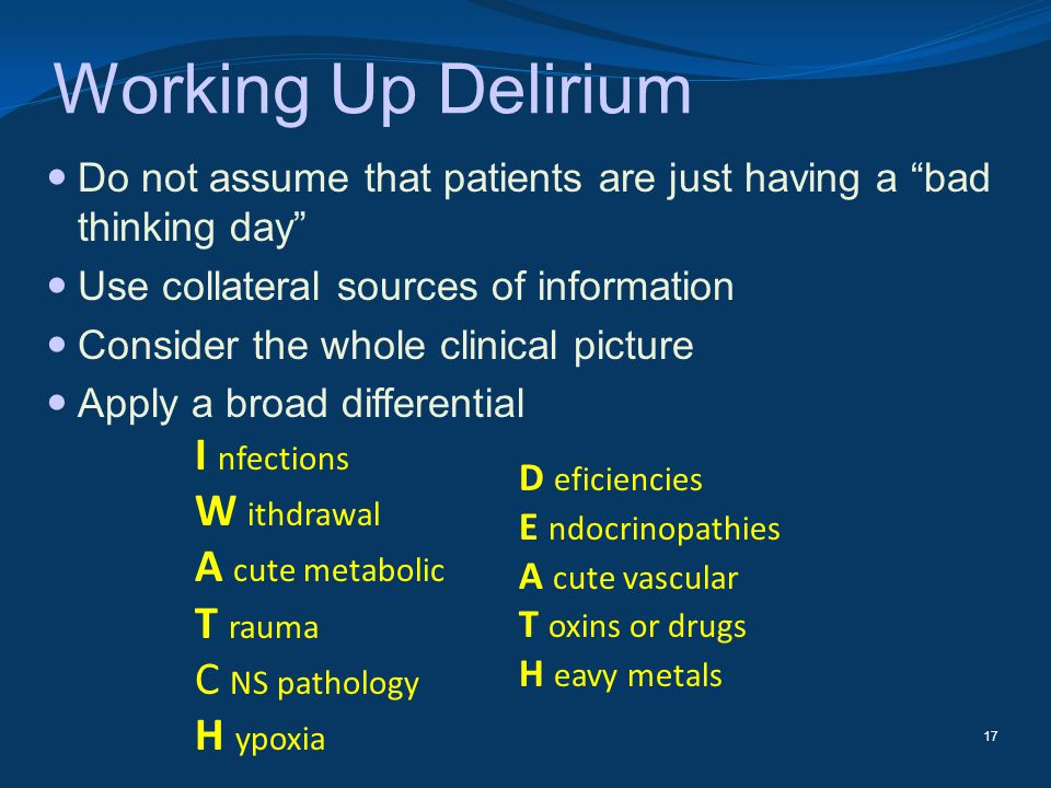 Working Up Delirium I nfections W ithdrawal A cute metabolic T rauma
