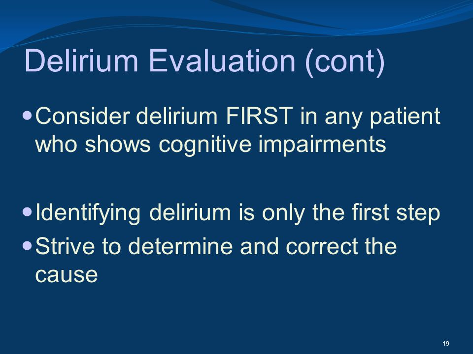 Delirium Evaluation (cont)