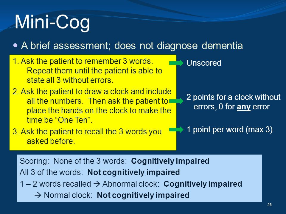 Mini-Cog A brief assessment; does not diagnose dementia