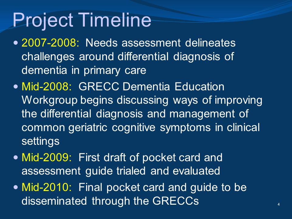 Project Timeline 2007-2008: Needs assessment delineates challenges around differential diagnosis of dementia in primary care.