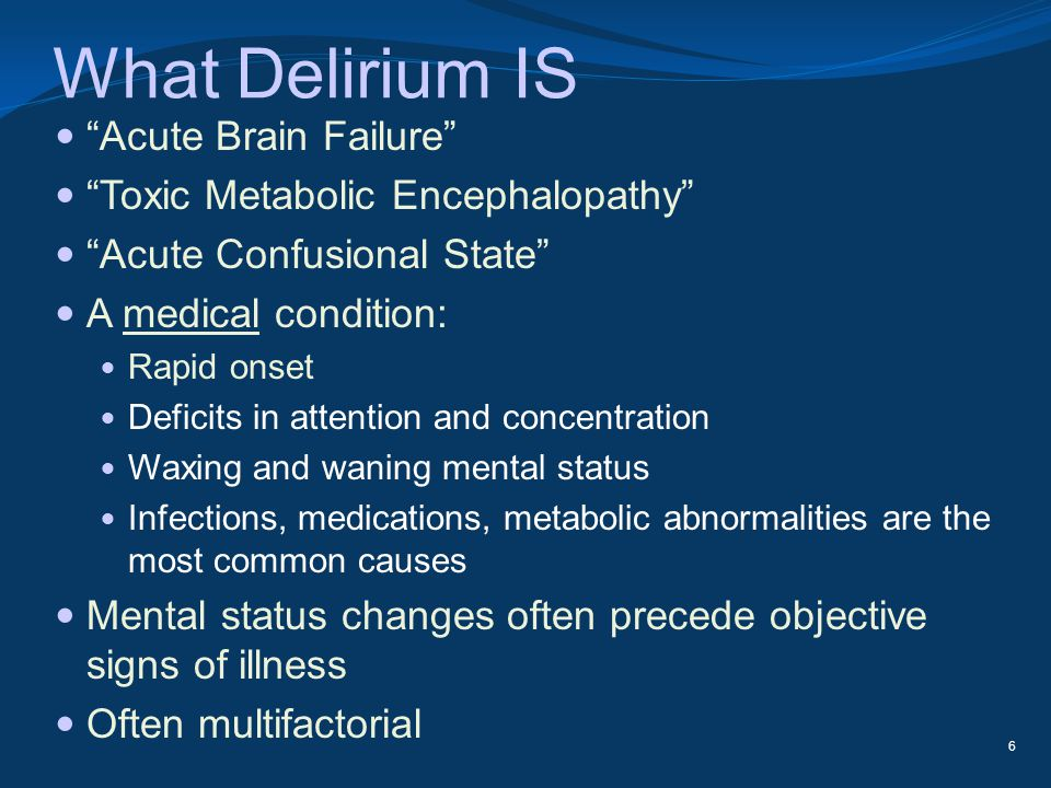 What Delirium IS Acute Brain Failure
