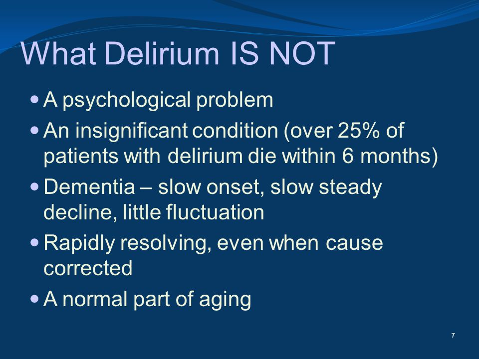 What Delirium IS NOT A psychological problem